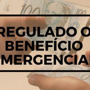 REGULADO O BENEFÍCIO EMERGENCIAL