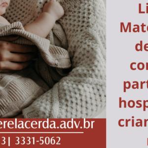 Licença Maternidade deve ser contada a partir a alta hospitalar da criança ou da mãe.